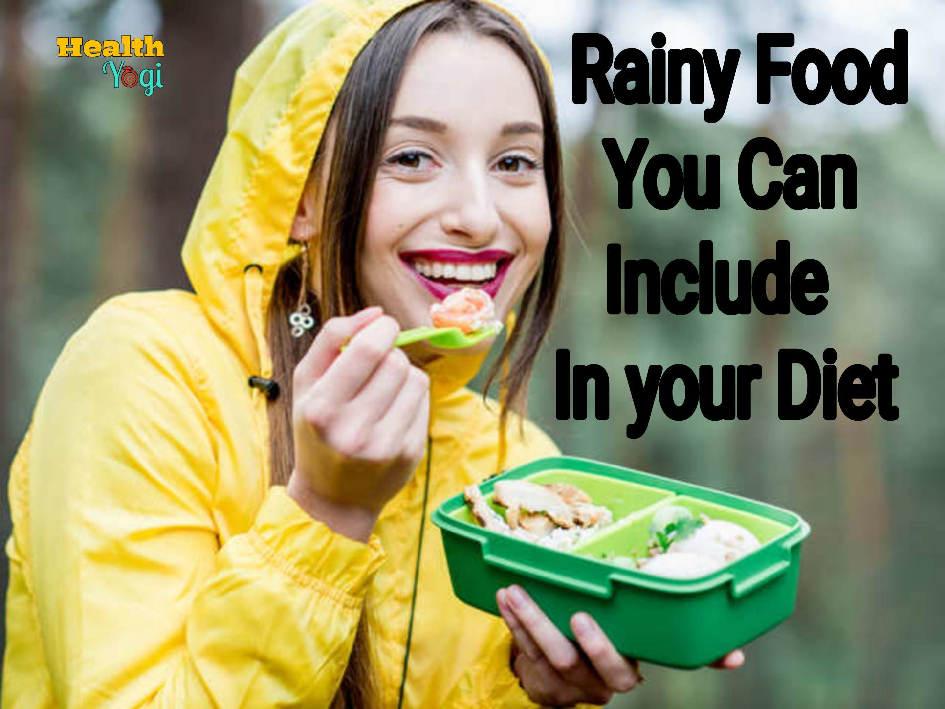 Top 10 Rainy Foods You Can Include In Your Diet