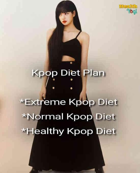 Kpop Diet Plan: Kpop Idol's Diet
