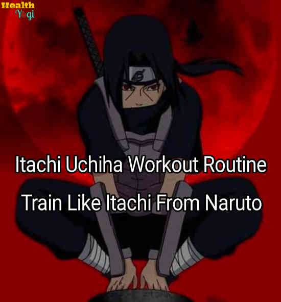 Itachi Workout Routine: Train Like Itachi Uchiha From Naruto