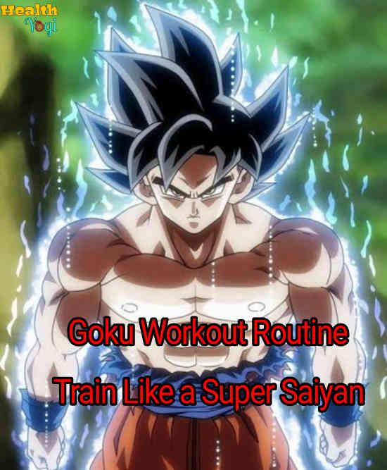 Goku Workout Routine: Train Like a Super Saiyan