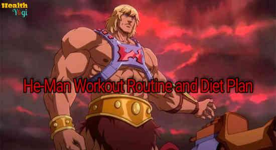 He-Man Workout Routine and Diet Plan