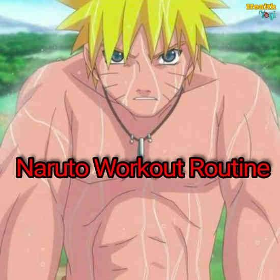 Naruto Workout Routine: Train Like The Jinchūriki Of The Nine-Tails