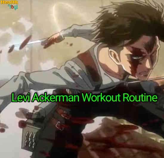 Levi Ackerman Workout Routine