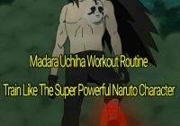 Madara Uchiha Workout Routine: Train like The Super Powerful Naruto Character