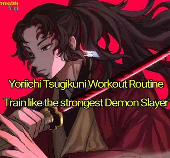 Yoriichi Tsugikuni Workout Routine: Train like the strongest Demon Slayer