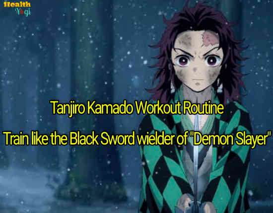 "Tanjiro Kamado Workout Routine: Train like the Black Sword wielder of ""Demon Slayer"""
