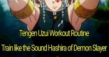 Tengen Uzui Workout Routine: Train like the Sound Hashira of Demon Slayer
