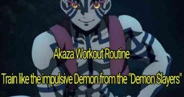 "Akaza Workout Routine: Train like the impulsive Demon from the ""Demon Slayers"""