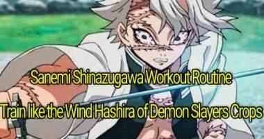 Sanemi Shinazugawa Workout Routine: Train like the Wind Hashira of Demon Slayers Crops
