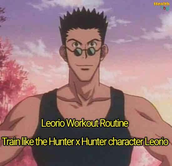 Leorio Workout Routine: Train like the Hunter x Hunter character Leorio