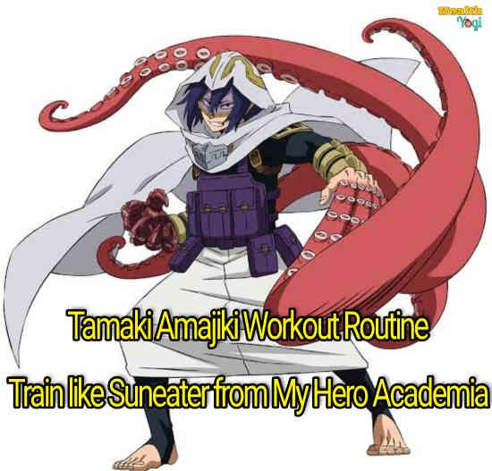 Tamaki Amajiki Workout Routine: Train like Suneater from My Hero Academia