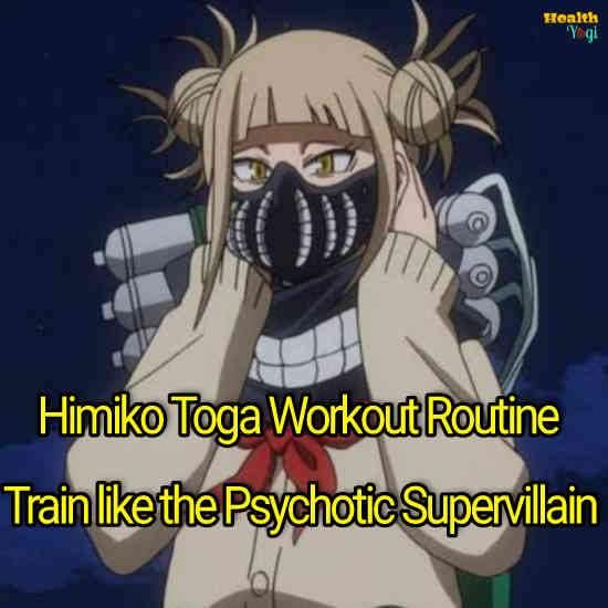 Himiko Toga Workout Routine: Train like the Psychotic Supervillain