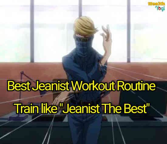 """Best Jeanist Workout Routine: Train like """"Jeanist The Best"""" From My Hero Academia"""